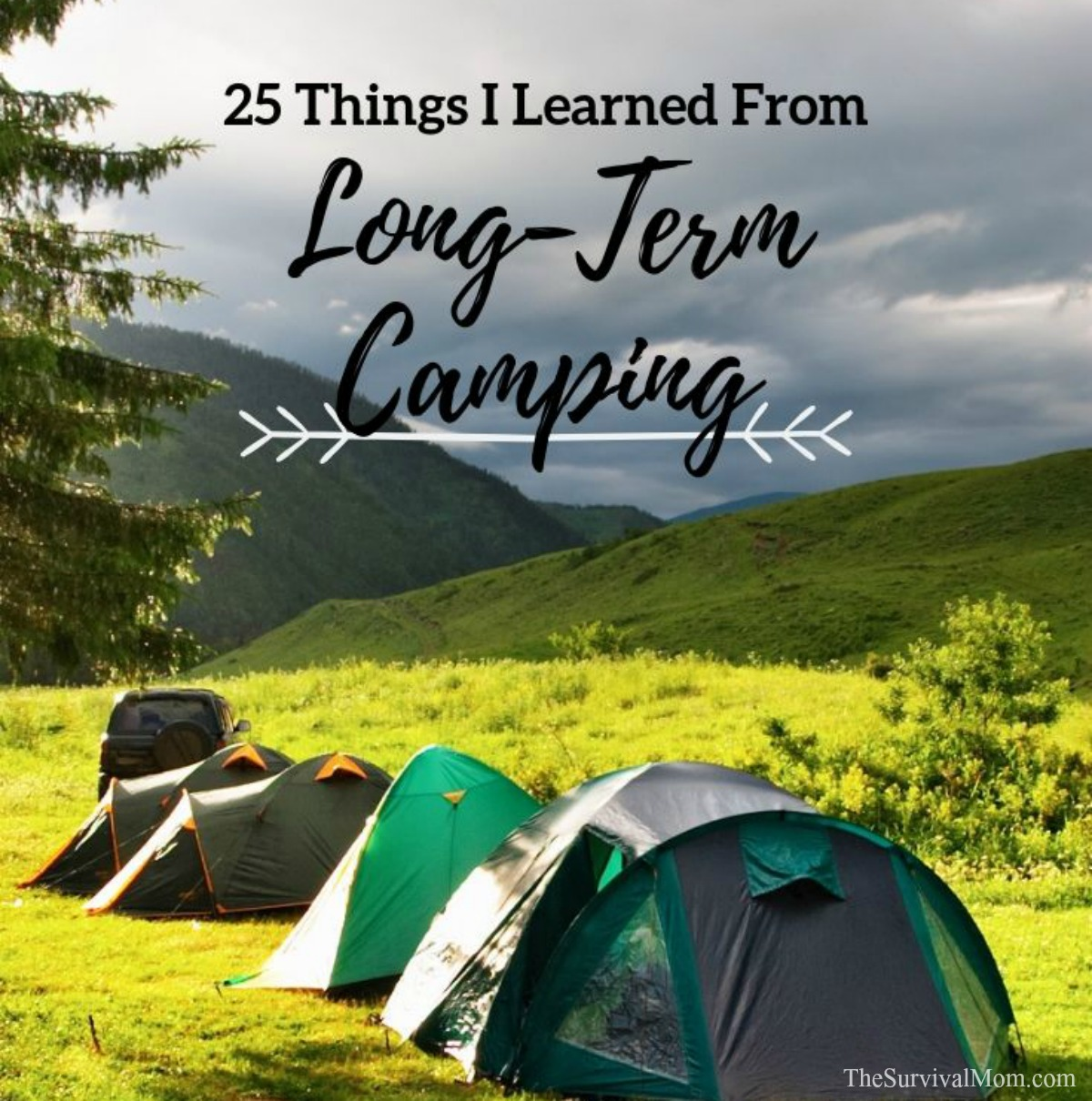 25 Things I Learned From Long Term Camping via The Survival Mom