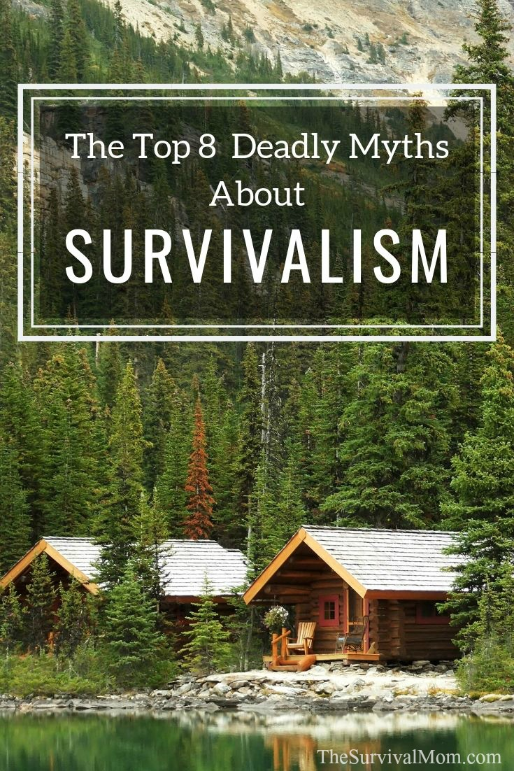The Top 8 Deadly Myths About Survivalism via The Survival Mom