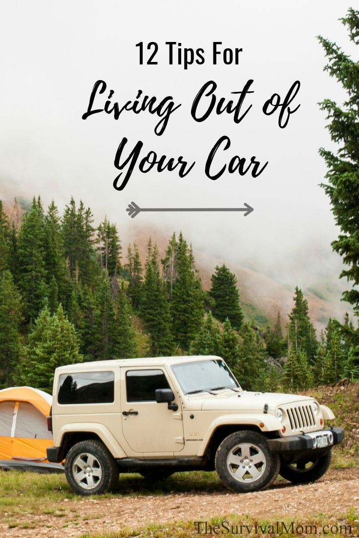 12 Tips For Living Out of Your Car via The Survival Mom