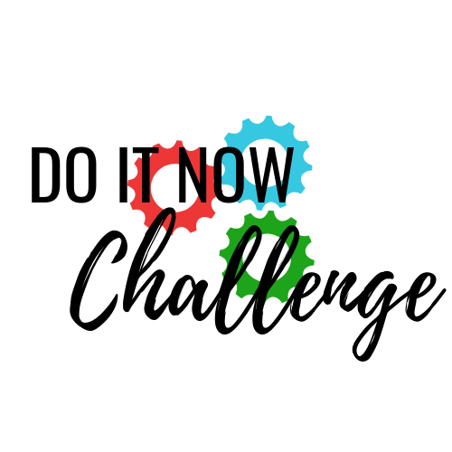 do it now challenge, prepping challenge