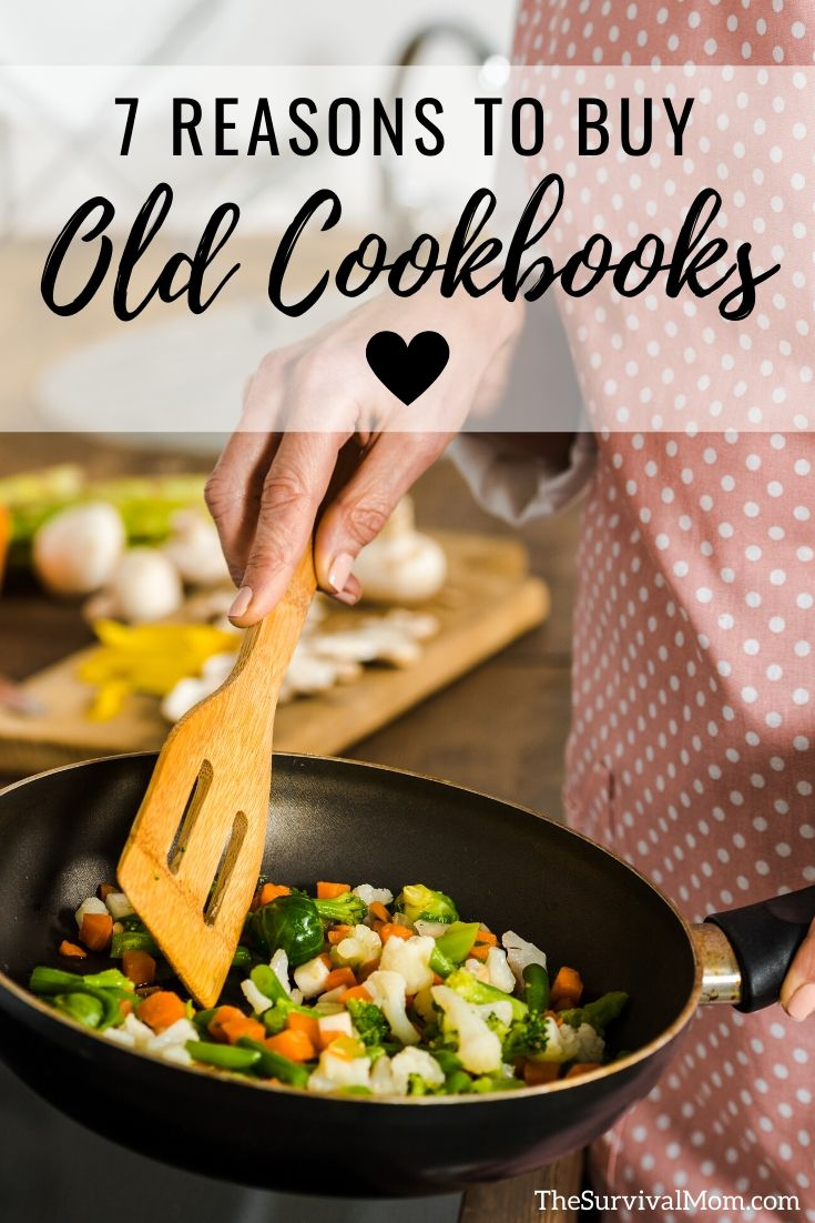 7 Reasons to Buy Old Cookbooks via The Survival Mom