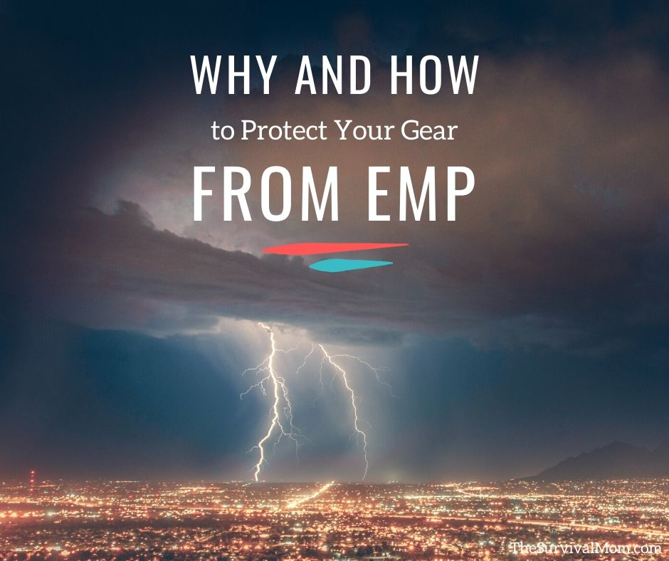 Why and How to Protect Gear from EMP via The Survival Mom