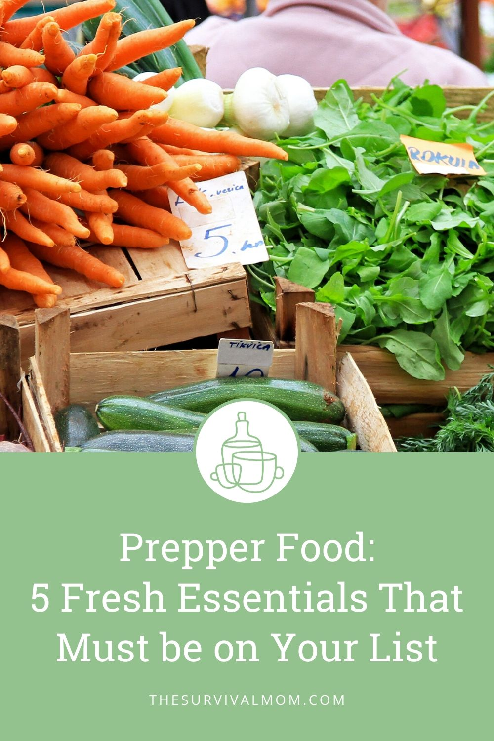 Prepper Food 5 Fresh Essentials That Must be on Your List via The Survival Mom
