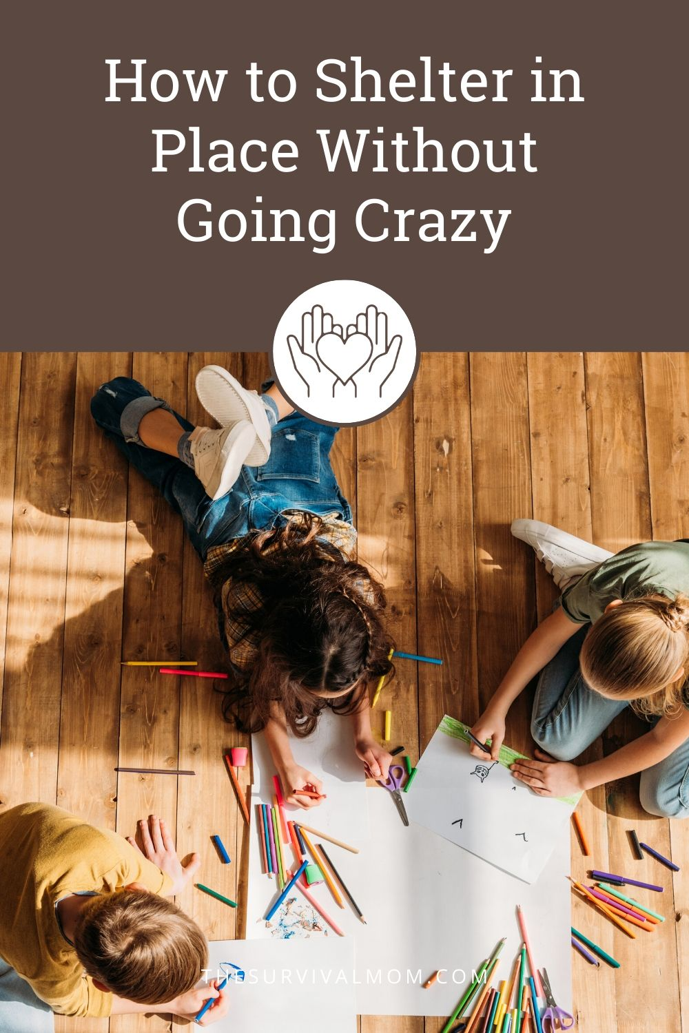 How to Shelter in Place Without Going Crazy via The Survival Mom