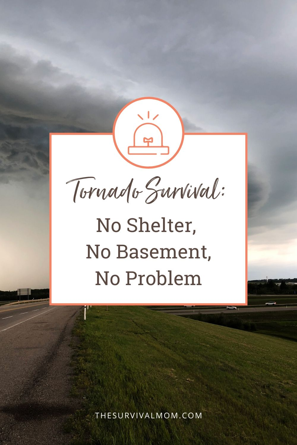 Tornado Survival No Shelter No Basement No Problem via The Survival Mom