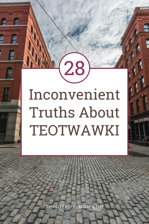 28 Inconvenient Truths About TEOTWAWKI via The Survival Mom